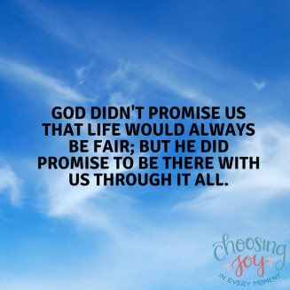 God didn't promise life would be fair